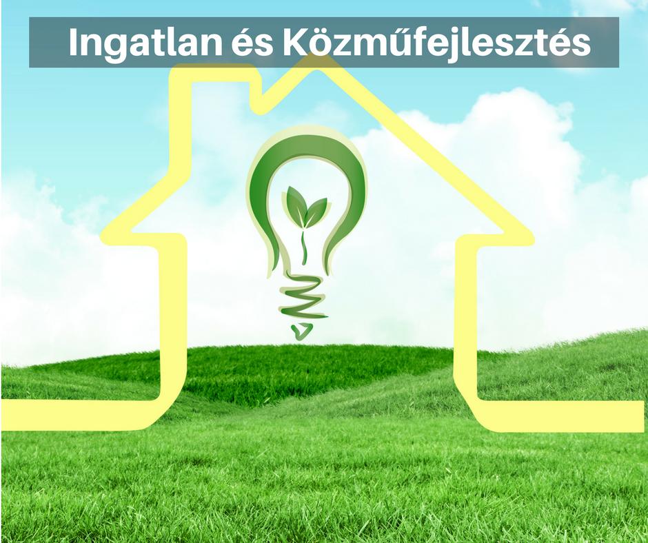 ingatlan és közműfejlesztés
